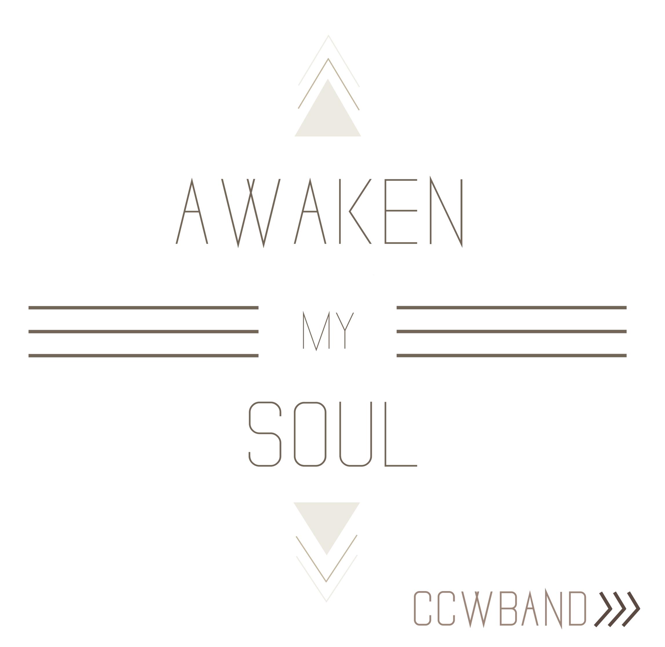 Awaken My Soul | CCW Band CD 00007