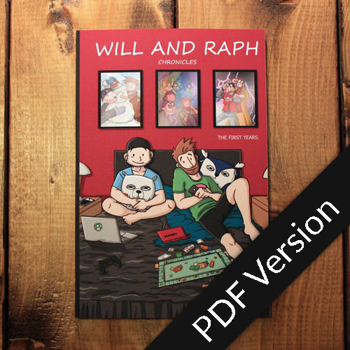 Will and Raph Chronicles - The first years - PDF Version WillRaph-Vol1-PDF-EN