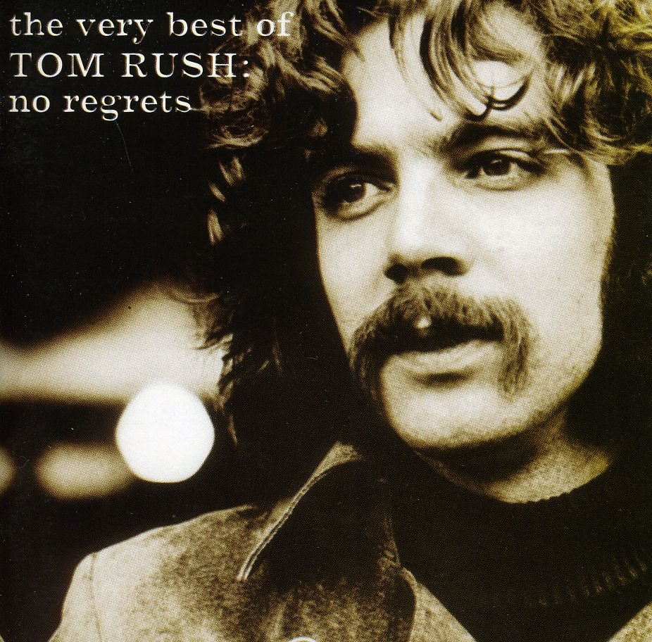 the very best of TOM RUSH: no regrets 00015