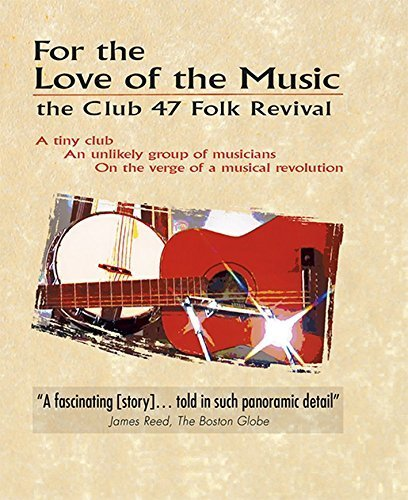For the Love of the Music: the Club 47 Folk Revival (Documentary Film) 00017