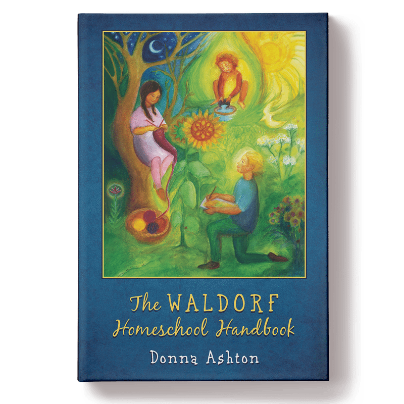 The Waldorf Homeschool Handbook by Donna Ashton (FREE SHIPPING IN USA!)