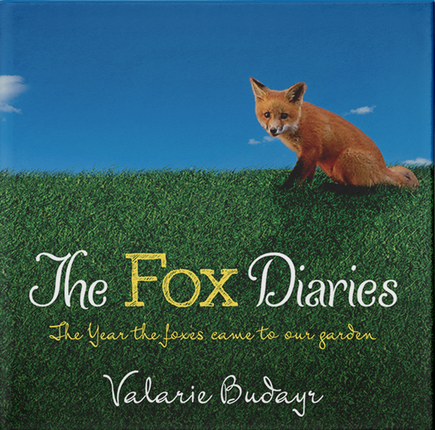 The Fox Diaries: The Year the Foxes Came to Our Garden by Valarie Budayr (FREE SHIPPING!) 978-1936426188
