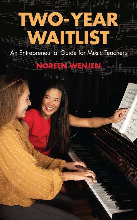 Two-Year Waitlist: An Entrepreneurial Guide for Music Teachers 978-1936426065