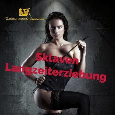 Sklaven Langzeiterziehung by Lady Isabella