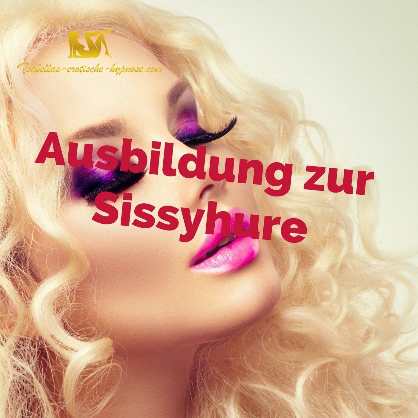 Ausbildung zur Sissyhure by Lady Isabella