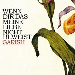 """Garish: """"Wenn dir das meine Liebe nicht beweist"""" (CD) SWE025"""