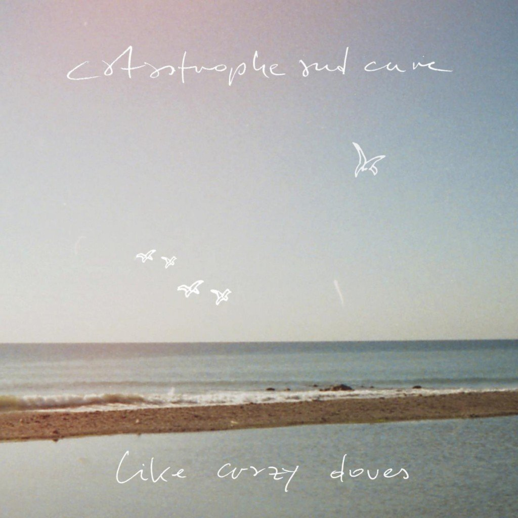 "Catastrophe & Cure: ""Like Crazy Doves"" (CD) CCLCD"