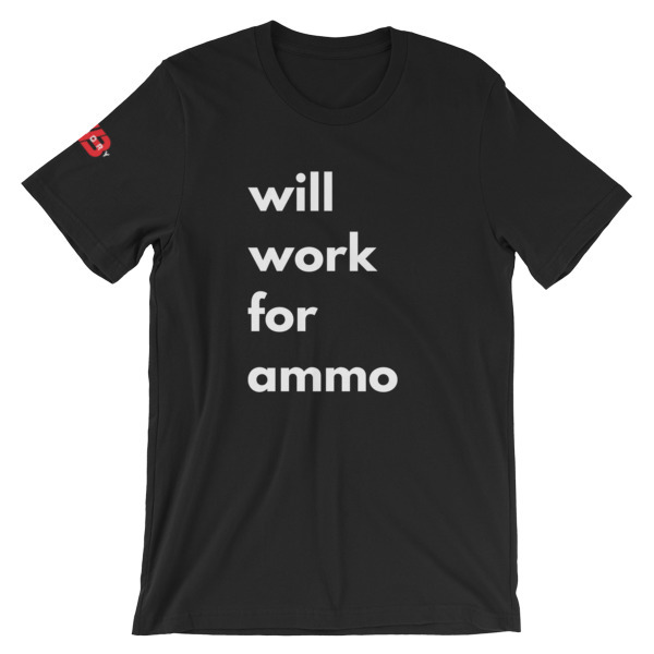 Work For Ammo - SS Unisex Tee 00101
