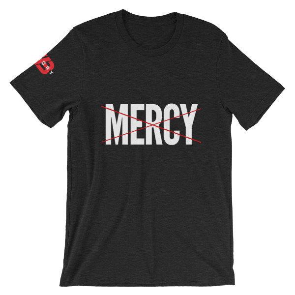 NO MERCY - Unisex Tee