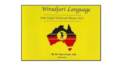 Wiradjuri Language: Useful Words and Phrases Vol.2