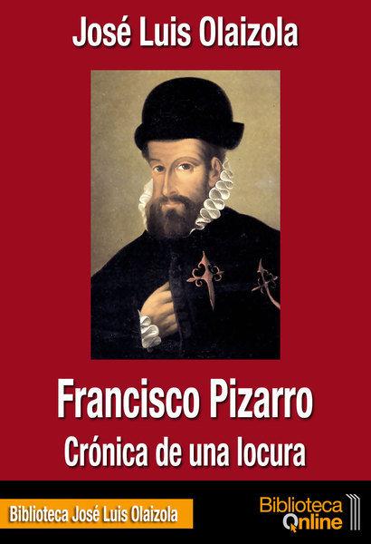 Francisco Pizarro, crónica de una locura FR-JLO
