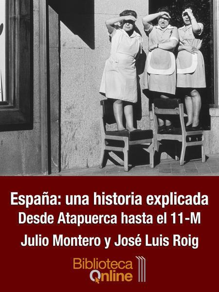 España una historia explicada. Desde Atapuerca hasta el 11-M jm-euhe