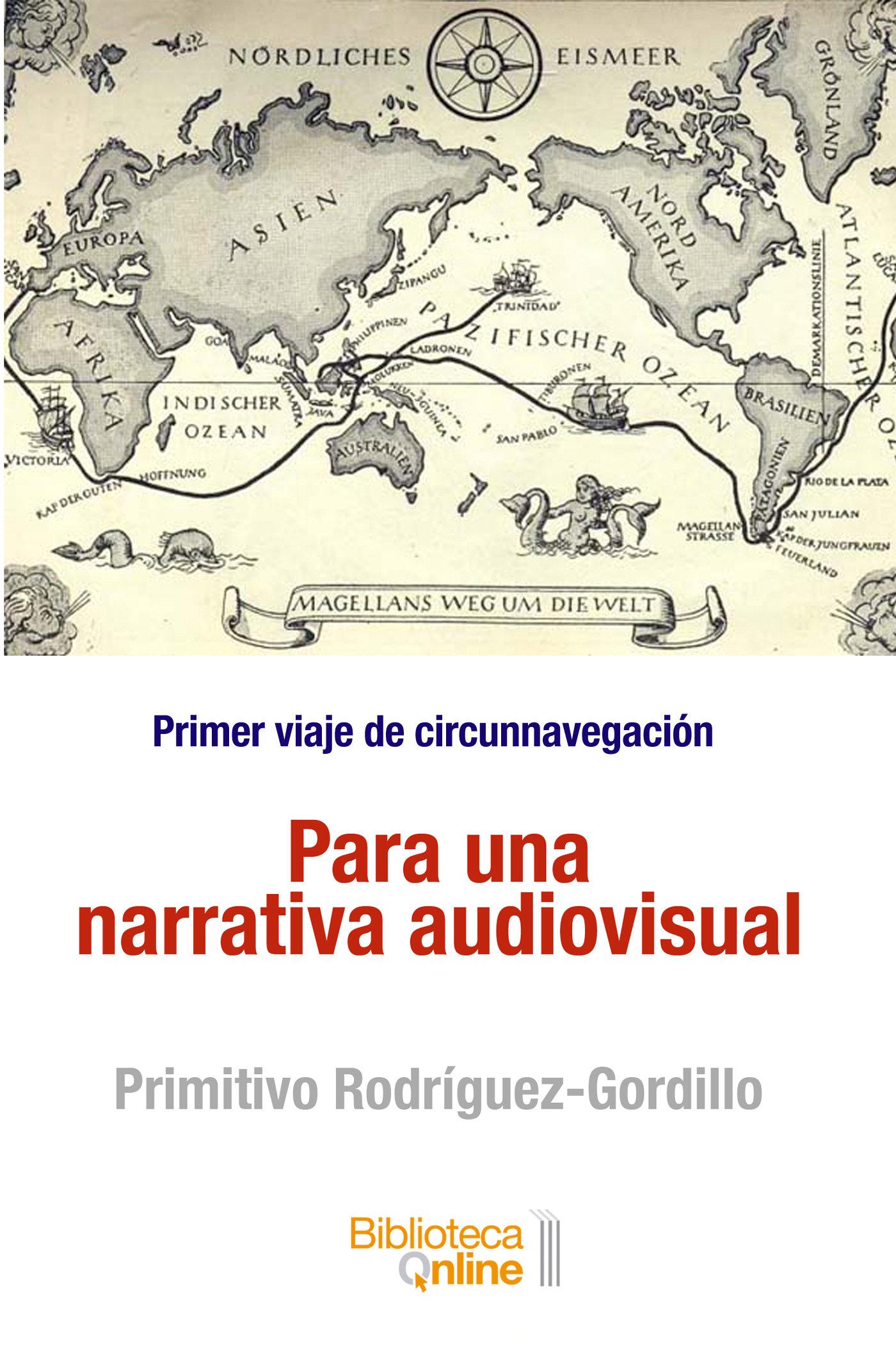 Para una narrativa audiovisual. Primer viaje de circunnavegación PUNA-PRG