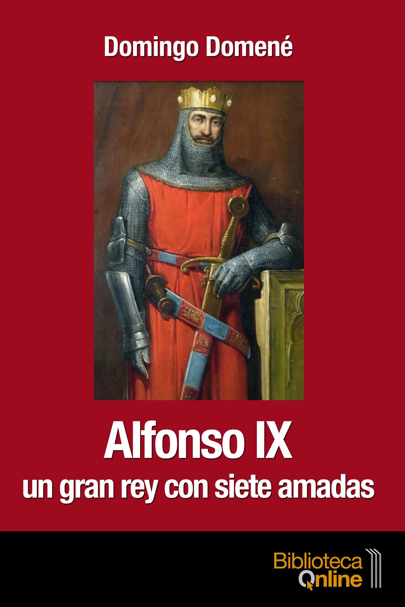 Alfonso IX: Un gran rey con siete amadas UGRCSA-DD