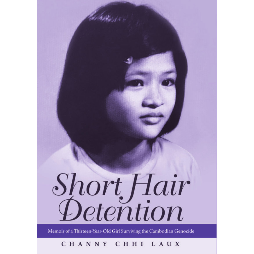 Short Hair Detention: Memoir of a Thirteen-Year-Old Girl Surviving the Cambodian Genocide (autographed copy)
