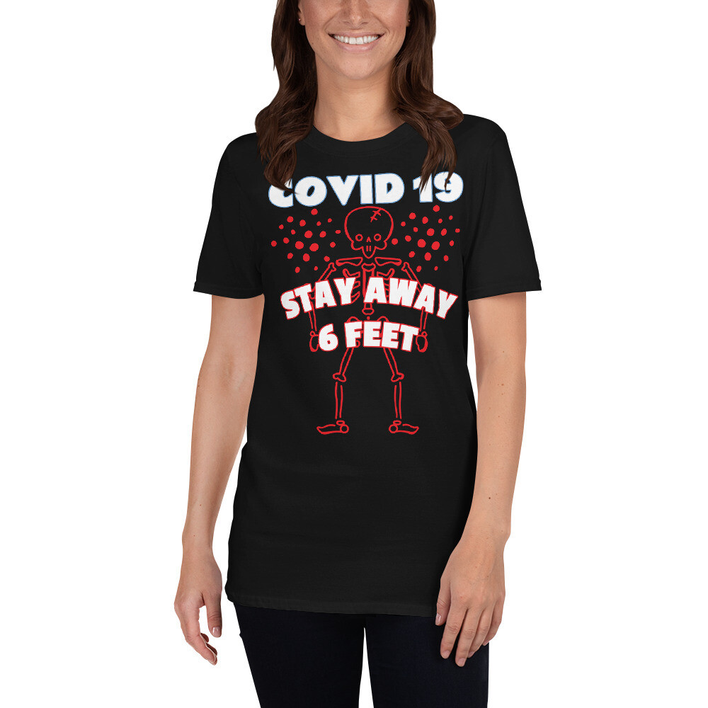 COVID 19 stay away 6 feet Short-Sleeve Unisex T-Shirt