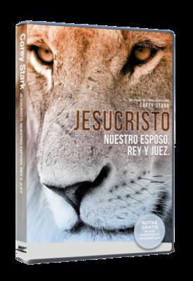 Jesuchristo: Nuestro Esposo, Rey, & Juez