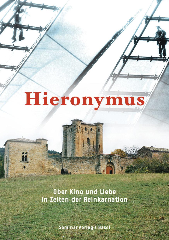 R.A. Savoldelli:Hieronymus - über Kino und Liebe in Zeiten der Reinkarnation