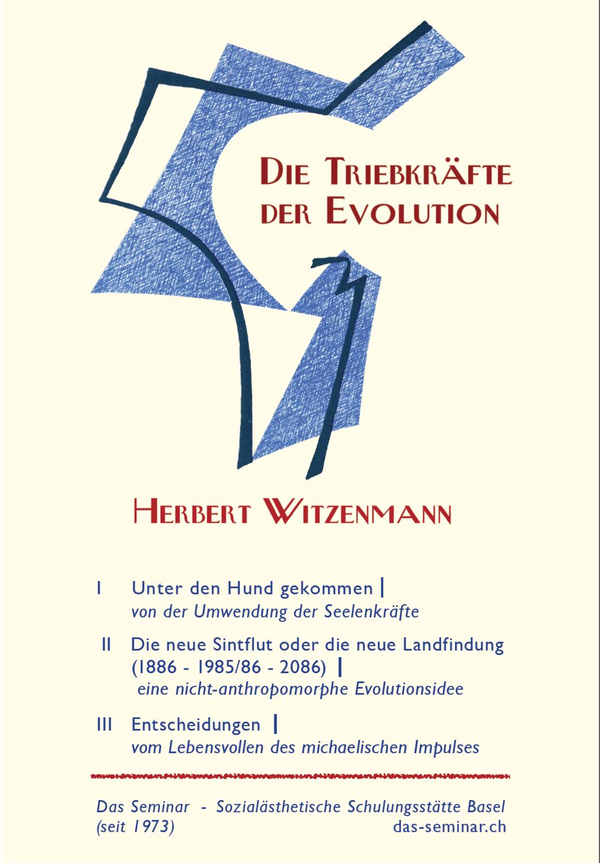 NEU! Herbert Witzenmann: Die Triebkräfte der Evolution