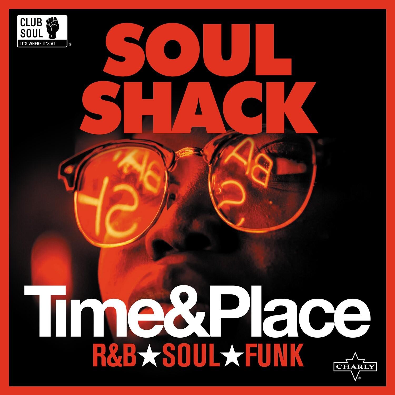 SOUL SHACK - TIME & PLACE (LP)