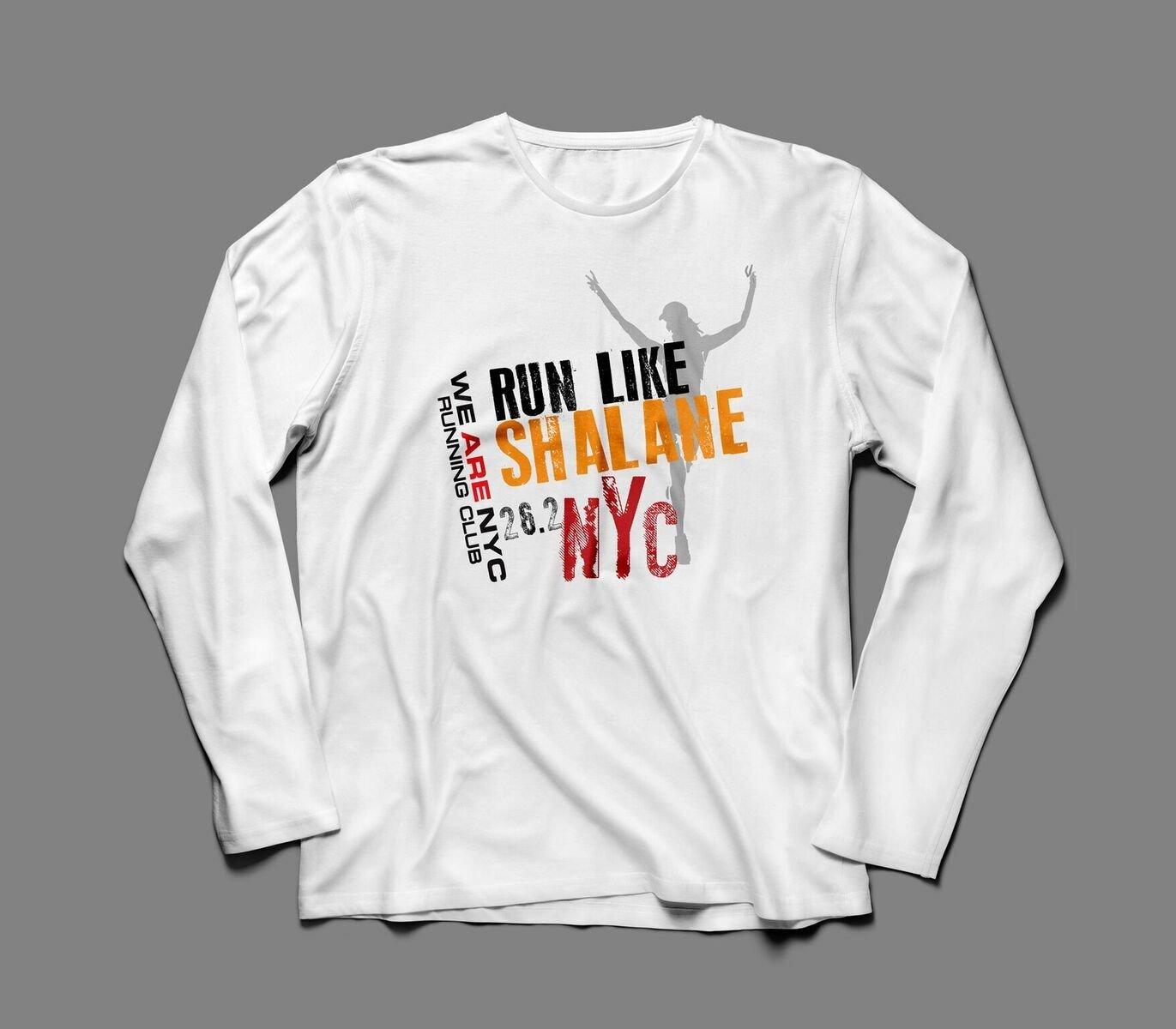 "WE ARE NYC NYC MARATHON ""RUN LIKE SHALANE"" LONG SLEEVE TEE"