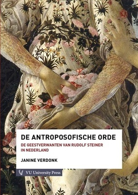 De antroposofische orde. Geestverwanten van Rudolf Steiner in Nederland