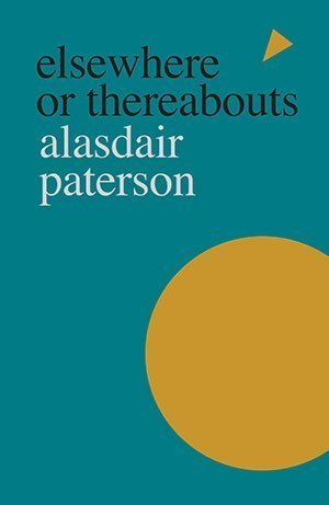 Shearsman Books buy Alasdair Paterson - Elsewhere or Thereabouts