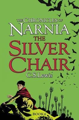 The Chronicles of Narnia: The Silver Chair by C.S. Lewis