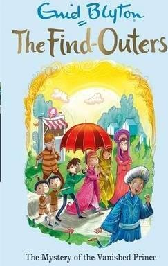 The Find-Outers: The Mystery of the Vanished Prince : Book 9 by Enid Blyton