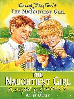 The Naughtiest Girl Keeps A Secret: 5 by Enid Blyton