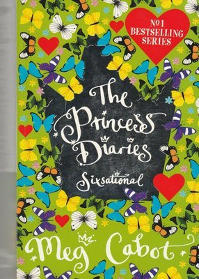 The Princess Diaries: Sixsational by Meg Cabot
