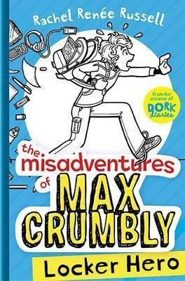 The Misadventures of Max Crumbly 1 : Locker Hero by Rachel Renee Russell