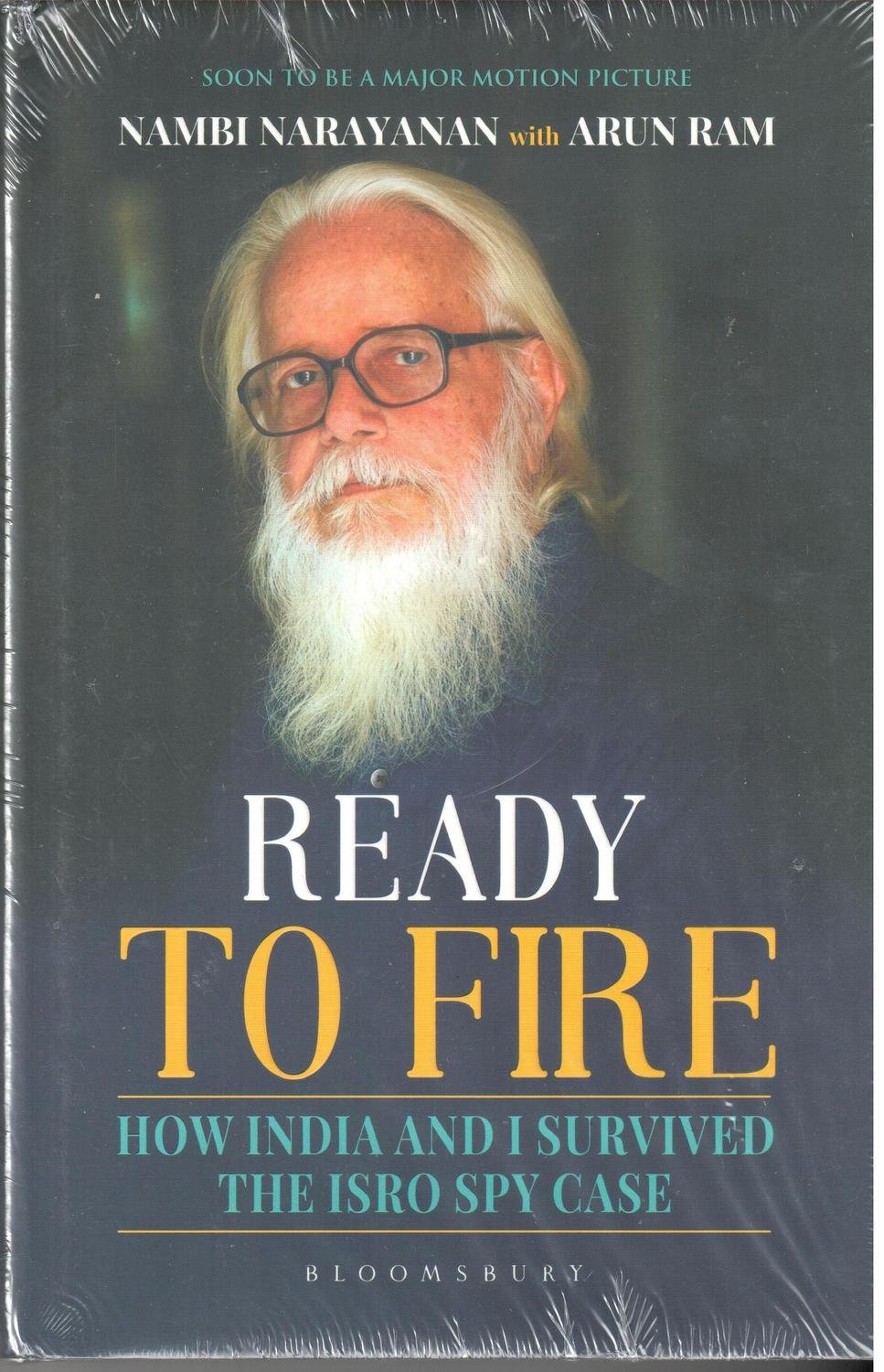 Ready To Fire How India and I Survived the ISRO Spy Case by Nambi Narayanan with Arun Ram