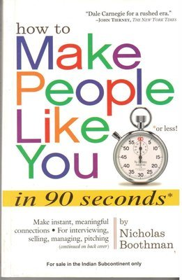 How to Make People Like You in 90 Seconds or Less! by Nicholas Boothman