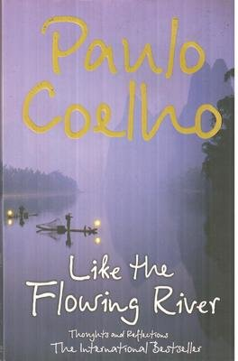 Like the Flowing River: Thoughts and Reflections by Paulo Coelho