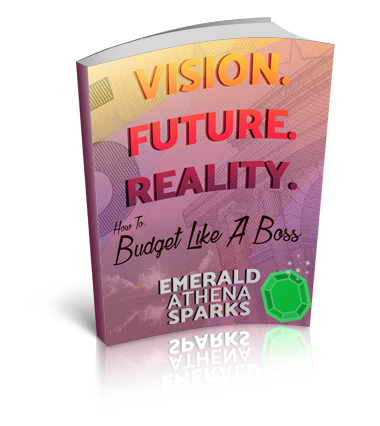 Vision. Future. Reality: How to Budget Like A Boss