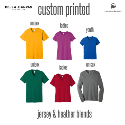 Custom Bella+Canvas Jersey and Heather Blend Shirts