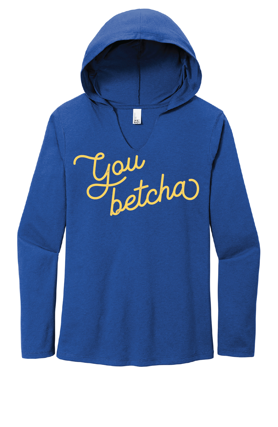 You Betcha Hooded Shirt