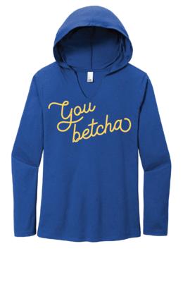 You Betcha Hooded Shirt