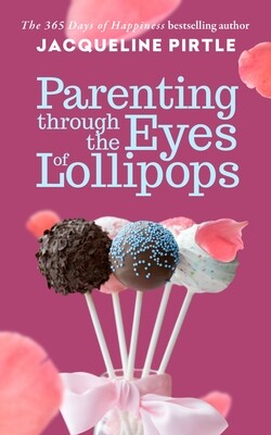 Parenting Through the Eyes of Lollipops Paperback