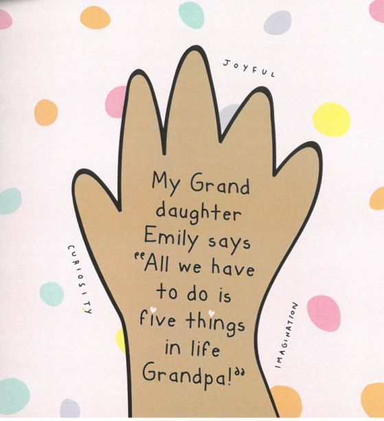 "My Grand daughter Emily says ""All we have to do is five things in life Grandpa!"" 00001751"