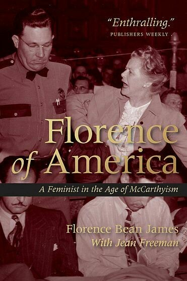 Florence of America: A Feminist in the Age of McCarthyism