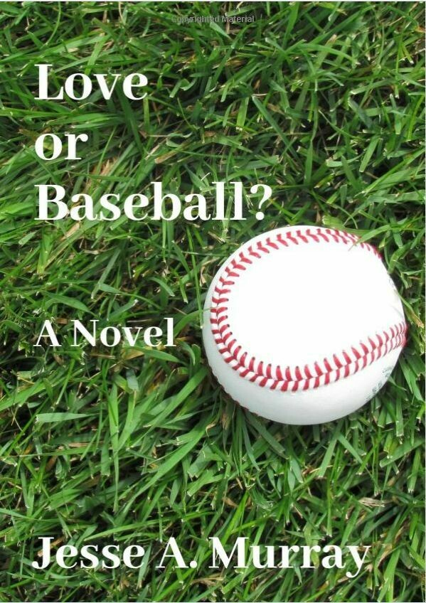 Love or Baseball? (SC): A Novel