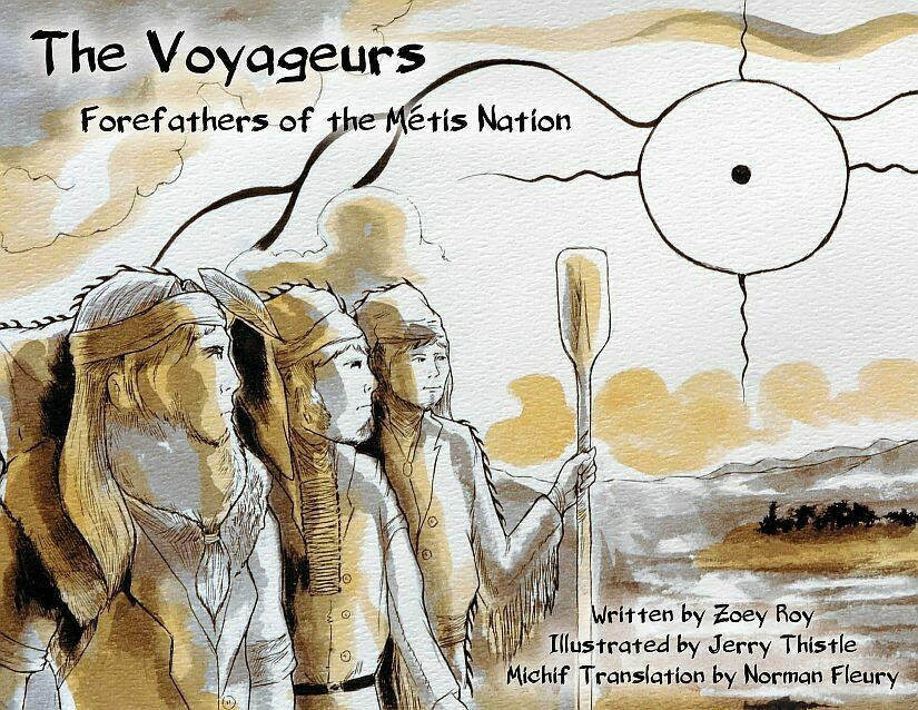Voyageurs, The: Forefathers of the Métis nation