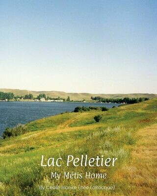 Lac Pelletier: My Métis Home