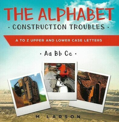 Alphabet Construction Troubles, The: A to Z Upper and Lower Case Letters