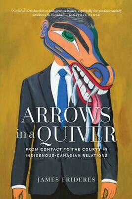 Arrows in a Quiver: From Contact to the Courts in Indigenous-Canadian Relations