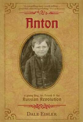 Anton: A Young Boy, his Friend & the Russian Revolution