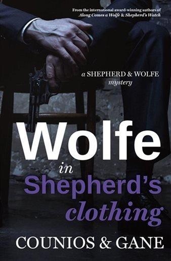 Wolfe in Shepherd's Clothing: A Shepherd & Wolfe Mystery 00001635