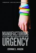 Manufacturing Urgency: The Development Industry and Violence Against Women 00001572